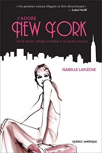 J'ADORE NEW YORK: LAFLÈCHE ISABELLE