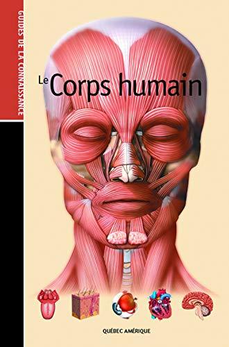 9782764408049: Le Corps Humain Guides de la Connaissance