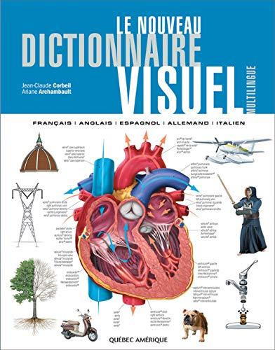 9782764408131: Le nouveau dictionnaire visuel : Fran�ais-Anglais-Espagnol-Allemand-Italien
