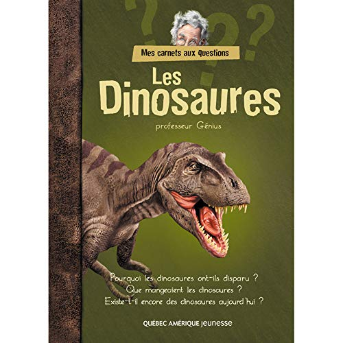 Les Dinosaurs: Mes Carnets Aux Questions: Professeur Genius