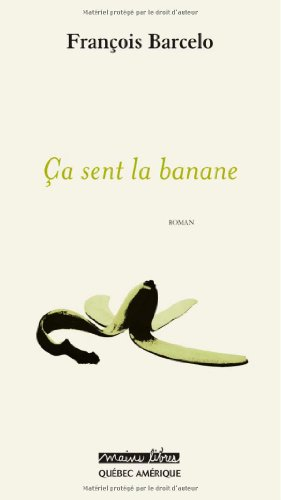 9782764410233: Ça sent la banane (French Edition)