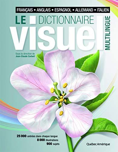 9782764410707: Dictionnaire Visuel Multilingue : francais allemand espagnol italien anglais - French German Spanish Italian English Multilingual Visual Dictionary (French Edition)