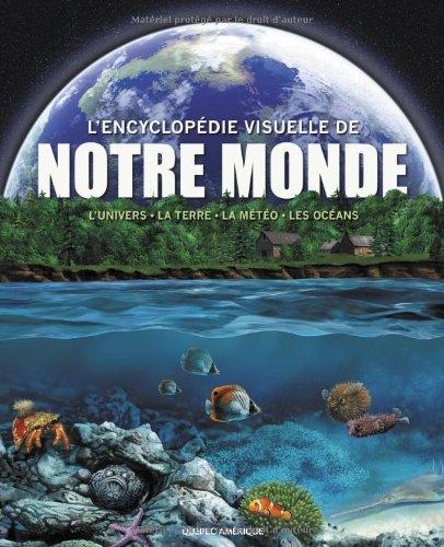9782764411124: Encyclopédie Visuelle de notre monde : L'Univers La Terre La météo Les océans (French Edition)
