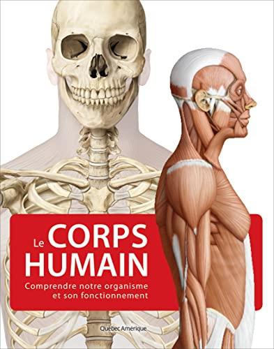 9782764411155: Le corps humain : Comprendre notre organisme et son fonctionnement