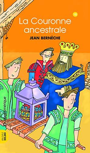 Mathieu 10 - La couronne ancestrale (French Edition): Bern?che, Jean