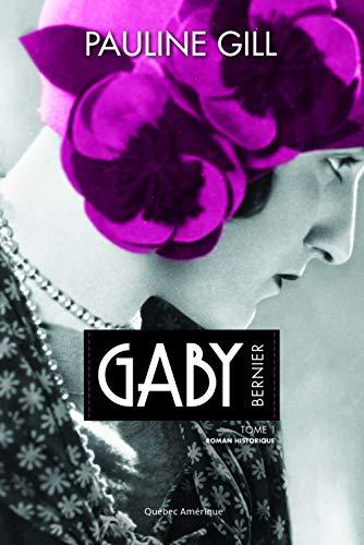 9782764413098: Gaby Bernier V.01 1909-1927