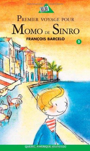 Momo de Sinro 05 - Premier voyage pour Momo de Sinro (French Edition) (2764413564) by Barcelo, François