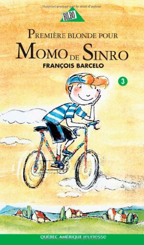 Momo de Sinro 03 - Première blonde pour Momo de Sinro (French Edition) (2764413572) by Barcelo, François