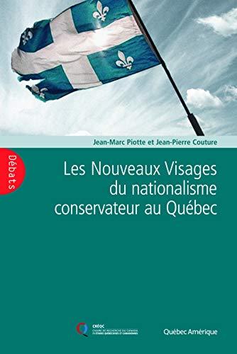 9782764421673: Nouveaux Visages du nationalisme conservateur au Québec(Les)