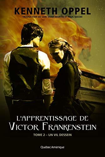 L' apprentissage de Victor Frankenstein t.2: Kenneth Oppel