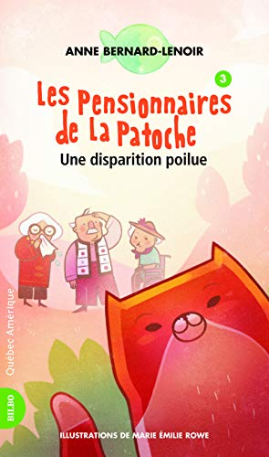 PENSIONNAIRES DE LA PATOCHE (LES) T.03 : UNE DISPARITION POILUE: BERNARD-LENOIR ANNE