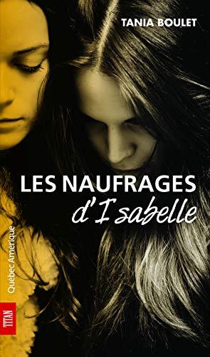 NAUFRAGES D'ISABELLE (LES) N.É.: BOULET TANIA