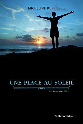 Une place au soleil: 3 (Pour les sans-voix) (French Edition): Duff, Micheline