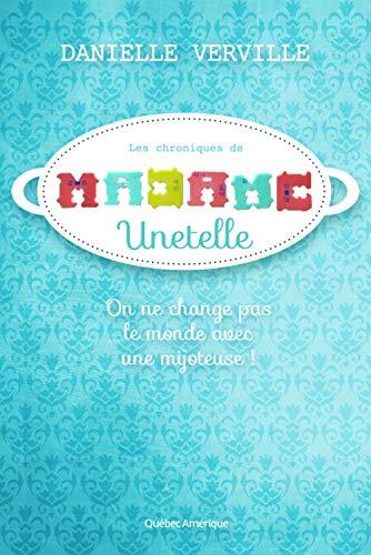 CHRONIQUES DE MADAME UNETELLE (LES): VERVILLE DANIELLE