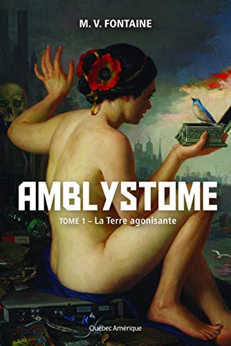 AMBLYSTOME T.01 : LA TERRE AGONIS: FONTAINE M.V.