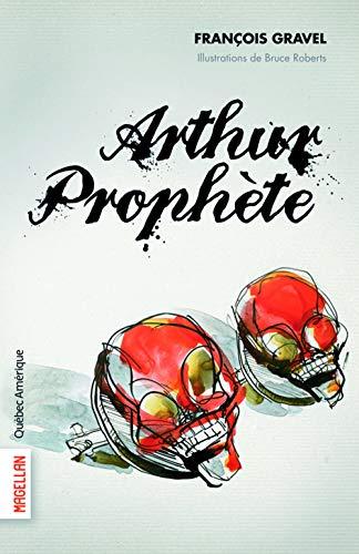 ARTHUR PROPHÈTE: GRAVEL FRANÇOIS