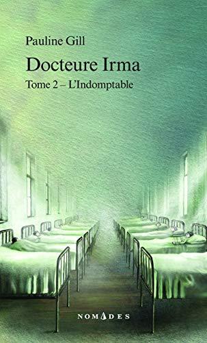 DOCTEURE IRMA T02 - L INDOMPTABLE: GILL PAULINE