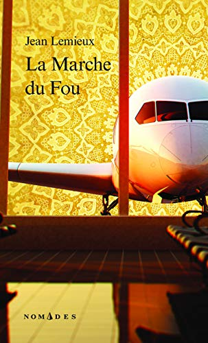 9782764431429: La Marche du Fou (French Edition)