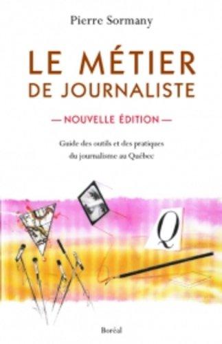 Le metier de journaliste : Guide des: Sormany, Pierre