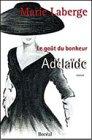 9782764601037: Adelaide: Roman (Le gout du bonheur)