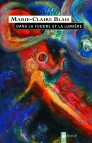 Dans la foudre et la lumi?re [Paperback] by Blais, Marie-Claire: Marie-Claire Blais