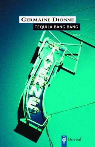 Tequila Bang Bang: Dionne, Germaine