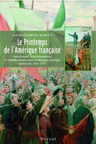 Printemps de l'Amérique française (Le): Harvey, Louis-Georges