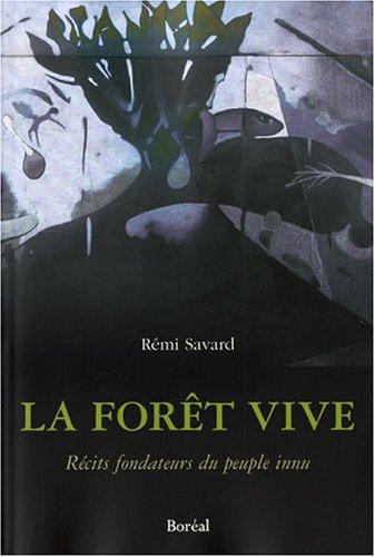 Forêt vive (La): Savard, R�mi