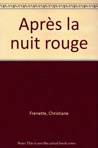 Apr?s la nuit rouge: Christiane Frenette
