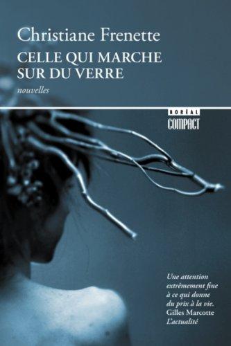 Celle qui marche sur du verre: Christiane Frenette