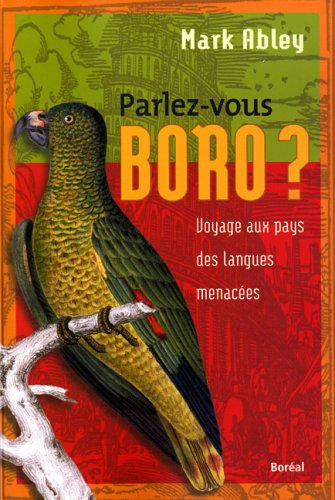 Parlez-vous boro ? (French Edition): Mark Abley