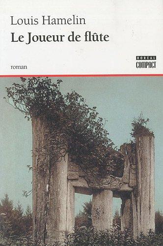Le joueur de flûte (French Edition): Louis Hamelin