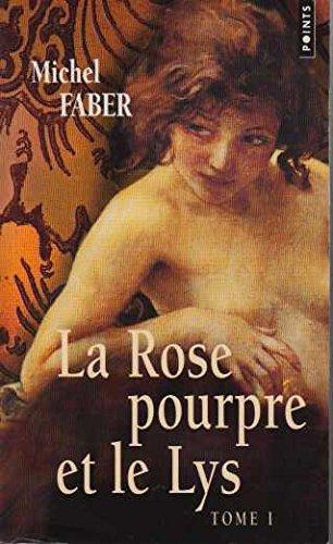 La Rose pourpre et le Lys Tome: Faber Michel