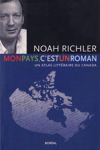 Mon Pays C'Est un Roman (French Edition): Richler Noah