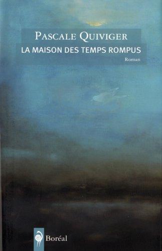 9782764606162: La Maison des Temps Rompus