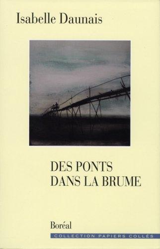 9782764606223: Des Ponts Dans la Brume (Essais documents)
