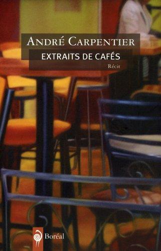 Extraits de cafés: Carpentier, Andr�