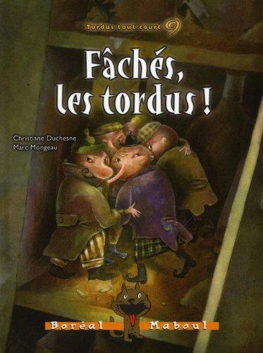 Fâchés, les tordus!: Duchesne, Christiane