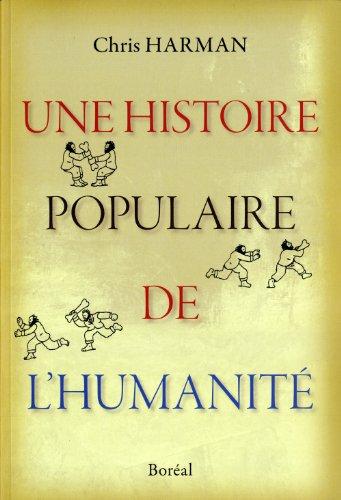 9782764621660: Une histoire populaire de l'humanité: De l'âge de pierre au nouveau millénaire