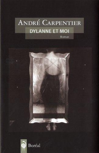 Dylanne et moi: Carpentier, Andr�