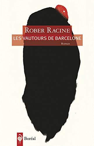 Vautours de Barcelone (Les): Racine, Rober