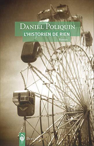 Historien de rien (L'): Poliquin, Daniel