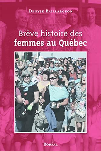 Brève histoire des femmes au Québec: Baillargeon, Denyse