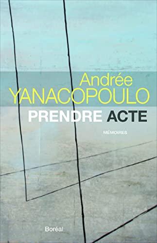 Prendre acte: Andree Yanacopoulo