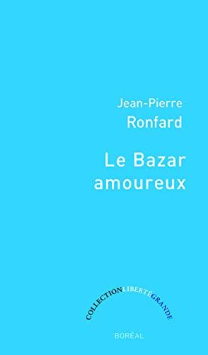 Bazar amoureux (Le): Ronfard, Jean-Pierre