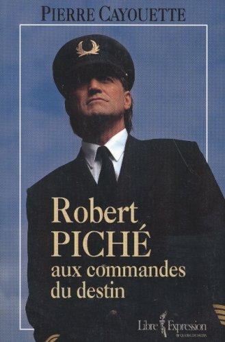 9782764800034: Robert Piché aux commandes du destin