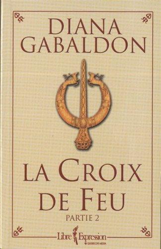 La Croix de feu. Tome V, partie 2: Diana Gabaldon