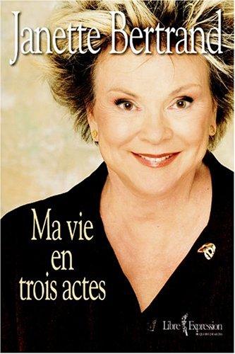 Ma Vie en Trois Actes: Bertrand, Janette
