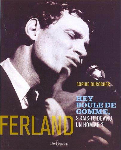 9782764802168: Ferland - Hey Boule de gomme, s'rais-tu dev'nu un homme ?