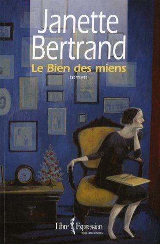 Le Bien des Miens: Bertrand, Janette